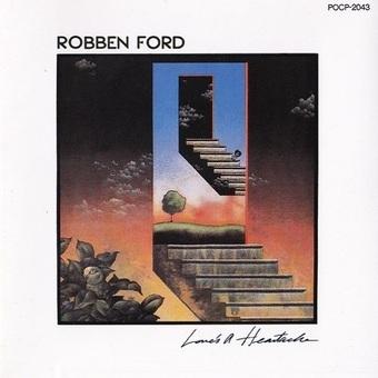 Robben Ford / Love's A Heartache (ホイールズ・オブ・ラブ) (1983年)