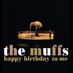 The MUFFS『Happy Birthday To Me』