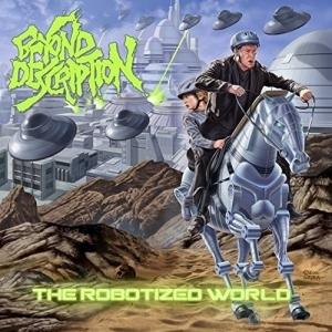 BEYOND DESCRIPTION『The Robotized World』