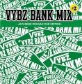 VYBZ BANK MIX #2 -JAPANESE ALL DUB EDITION-