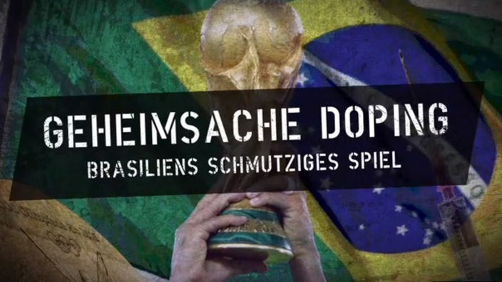 Research by ARD reveals possible connections to a doping doctor that reach far into the Brazilian football elite