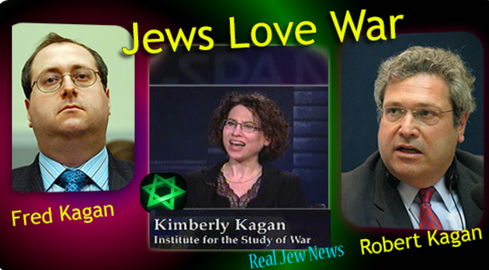 KAGAN family GENOCIDAL JEWS = JEWS LOVE WAR - rjn