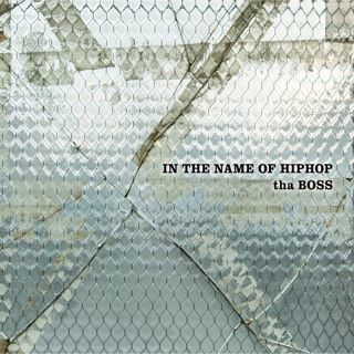 THA BOSS : IN THE NAME OF HIPHOP