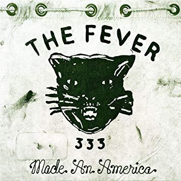 Fever 333 Made An America