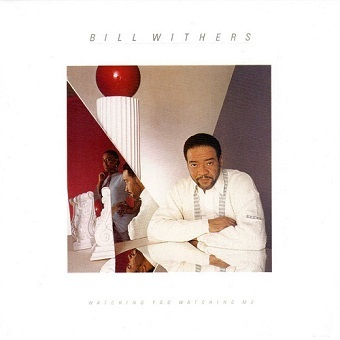 Bill Withers / Watching You Watching Me (愛の情景) (1985年)